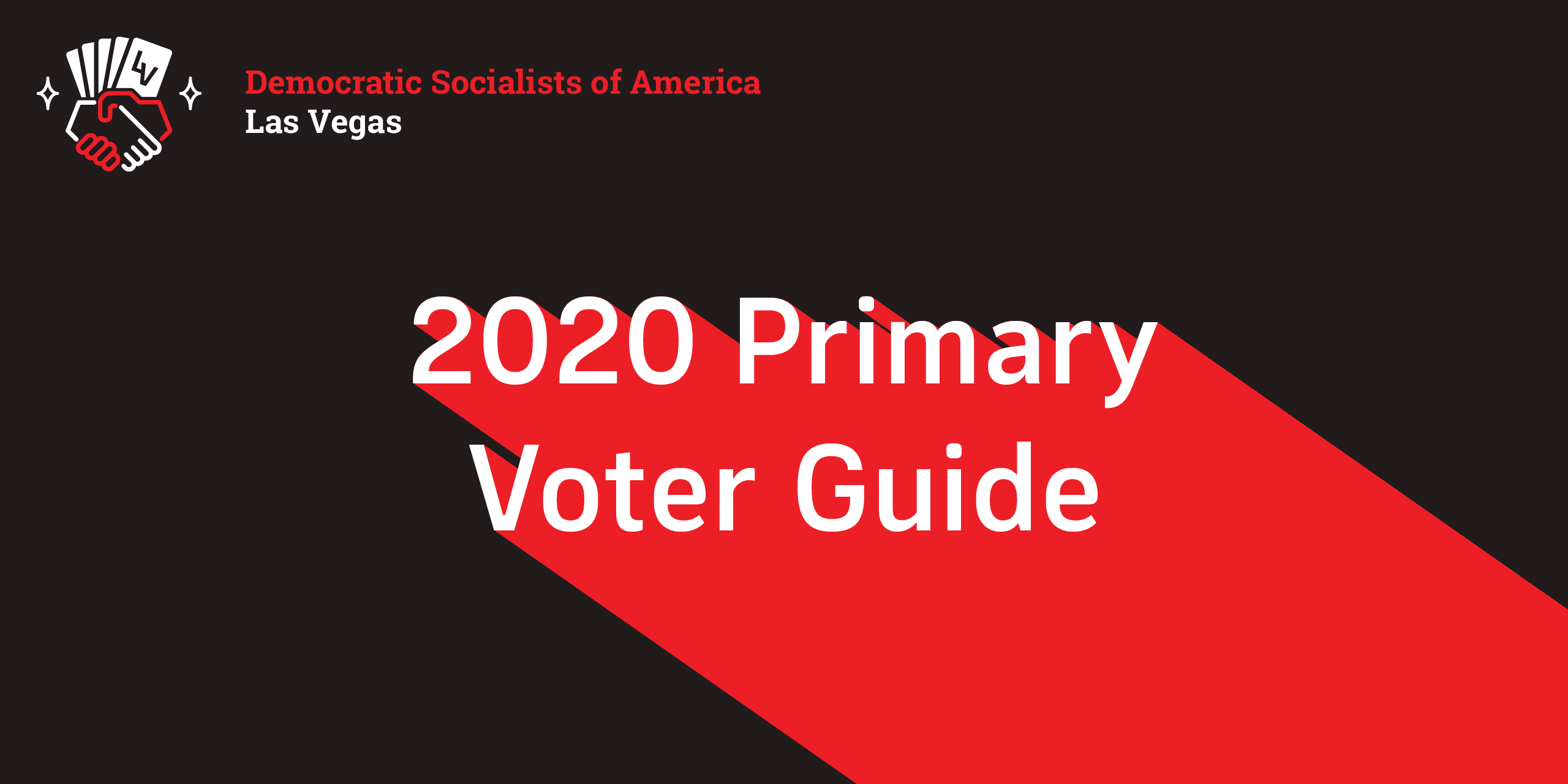 Las Vegas DSA - 2020 Primary Voter Guide